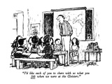 """I'd like each of you to share with us what you felt when we were at the C…"" - New Yorker Cartoon Premium Giclee Print by Robert Weber"