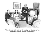 """""""Now for the high point of the evening—a videotape of my elevation to regi… Premium Giclee Print by J.B. Handelsman"""