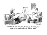 """Under the new tax plan, do we get it in the neck more or less than under …"" - New Yorker Cartoon Premium Giclee Print by Dana Fradon"