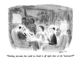 """Nothing personal, but could we break it off right there at the 'moreover'…"" - New Yorker Cartoon Premium Giclee Print by James Stevenson"