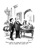"""Your mother was young and restless and knew what she wanted.  She wanted …"" - New Yorker Cartoon Premium Giclee Print by Eldon Dedini"