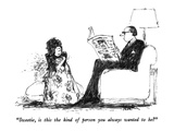 """Sweetie, is this the kind of person you always wanted to be"" - New Yorker Cartoon Premium Giclee Print by Robert Weber"