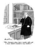"""Miss Antonacci, please have a regular coffee and a cheese Danish remanded…"" - New Yorker Cartoon Premium Giclee Print by J.B. Handelsman"