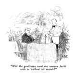 """""""Will the gentleman want the saumon poché with or without his initials"""" - New Yorker Cartoon Giclee Print by Robert Weber"""