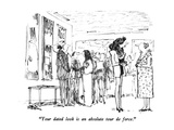 """Your dated look is absolutely tour de force"" - New Yorker Cartoon Premium Giclee Print by Robert Weber"