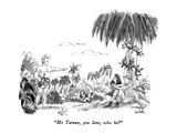 """Me Tarzan, you Jane, who he"" - New Yorker Cartoon Premium Giclee Print by Dana Fradon"