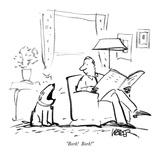"""Bork!  Bork!"" - New Yorker Cartoon Giclee Print by Robert Weber"