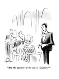 """And the adjective of the day is 'Lucullan.' "" - New Yorker Cartoon Premium Giclee Print by Ed Fisher"