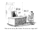 """This isn't the real me, Miss Tischler.  The real me has a bigger desk."" - New Yorker Cartoon Premium Giclee Print by Robert Weber"