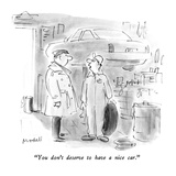"""""""You don't deserve to have a nice car."""" - New Yorker Cartoon Premium Giclee Print by Frank Modell"""