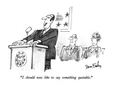 """I should now like to say something quotable."" - New Yorker Cartoon Premium Giclee Print by Dana Fradon"