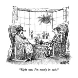 """Right now I'm mostly in cash."" - New Yorker Cartoon Premium Giclee Print by Robert Weber"