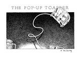 The Pop-Up Toaster - New Yorker Cartoon Premium Giclee Print by Ann McCarthy