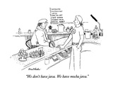 """We don't have java.  We have mocha java."" - New Yorker Cartoon Premium Giclee Print by Stuart Leeds"