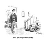 """Wow, right out of Central Casting!"" - New Yorker Cartoon Premium Giclee Print by Mike Twohy"
