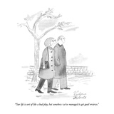 """Our life is sort of like a bad play, but somehow we've managed to get goo…"" - New Yorker Cartoon Premium Giclee Print by Victoria Roberts"