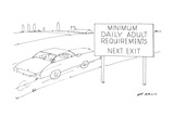 "Road sign reads.""Minimum Daily Adult Requirements Next Exit. - New Yorker Cartoon Premium Giclee Print by Ed Arno"