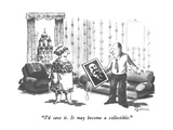 """I'd save it.  It may become a collectible."" - New Yorker Cartoon Premium Giclee Print by Eldon Dedini"