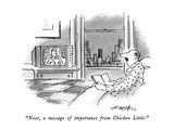 """Next, a message of importance from Chicken Little."" - New Yorker Cartoon Premium Giclee Print by Henry Martin"