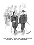 """It must be catching.  You read about crimes all the time, the next thing …"" - New Yorker Cartoon Regular Giclee Print by Stan Hunt"