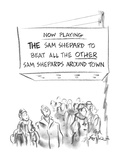"Marquee sign reads ""Now Playing The Sam Shepard to Beat All the Other Sam …"" - New Yorker Cartoon Giclee Print by Ed Fisher"
