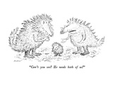 """Can't you see  He needs both of us!"" - New Yorker Cartoon Premium Giclee Print by Edward Koren"