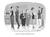 """Are you starting to feel fabulous yet"" - New Yorker Cartoon Premium Giclee Print by Harry Bliss"