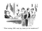 """""""Great meeting, R.M.—and, hey, thanks for the incandescence."""" - New Yorker Cartoon Premium Giclee-trykk av Donald Reilly"""