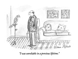 """I was unreliable in a previous lifetime."" - New Yorker Cartoon Premium Giclee-trykk av Victoria Roberts"
