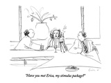 """Have you met Erica, my stimulus package"" - New Yorker Cartoon Premium Giclee Print by Richard Cline"
