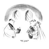 """No prob."" - New Yorker Cartoon Premium Giclee Print by Donald Reilly"