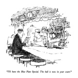 """""""I'll have the Blue Plate Special.  The ball is now in your court."""" - New Yorker Cartoon Giclee Print by Robert Weber"""