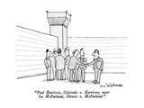 """Paul Harrison, Colorado v. Harrison, meet Joe McFarland, Illinois v. McFa…"" - New Yorker Cartoon Premium Giclee Print by Eric Teitelbaum"