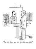 """You look like a man who picks his own width."" - New Yorker Cartoon Premium Giclee Print by Chon Day"