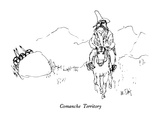 Comanche Territory - New Yorker Cartoon Premium Giclee Print by William Steig