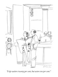 """I tip waiters twenty per cent, but actors ten per cent."" - New Yorker Cartoon Premium Giclee Print by Richard Cline"
