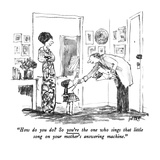 """How do you do So you're the one who sings that little song on your mothe…"" - New Yorker Cartoon Premium Giclee Print by Robert Weber"