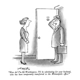 """How do!  I'm Ed Worthington.  I'll be substituting for your husband, who …"" - New Yorker Cartoon Giclee Print by Henry Martin"