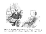 """Excuse me, Thorndyke, but when I said I was glad you were learning to lau…"" - New Yorker Cartoon Regular Giclee Print by Stan Hunt"