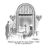 """Spring's just around the corner, George.  I think I'll have a gin-and-ton…"" - New Yorker Cartoon Premium Giclee Print by Henry Martin"