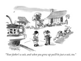 """Your father's a suit, and when you grow up you'll be just a suit, too."" - New Yorker Cartoon Premium Giclee Print by Donald Reilly"