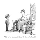 """Dad, tell me about the birds and the bees and safeguards."" - New Yorker Cartoon Regular Giclee Print by Dana Fradon"