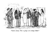"""Listen closely.  This is going to be vintage Eddie."" - New Yorker Cartoon Premium Giclee Print by Robert Weber"
