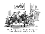 """I don't care if he is one of the few dissenting voices around. Make him s…"" - New Yorker Cartoon Premium Giclee Print by Dana Fradon"