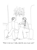 """Great to meet you.  I really, really like some of your work."" - New Yorker Cartoon Premium Giclee Print by Richard Cline"