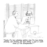"""Lately, I've been admitting publicly what I've been feeling privately, an…"" - New Yorker Cartoon Premium Giclee Print by Richard Cline"