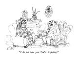 """I do not hate you.  You're projecting."" - New Yorker Cartoon Premium Giclee Print by William Steig"
