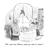 """Oh, come now, Morton, surely you can't be serious."" - New Yorker Cartoon Regular Giclee Print by Stan Hunt"