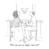 """The way you use pepper scares me."" - New Yorker Cartoon Premium Giclee Print by Richard Cline"