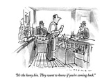 """It's the loony bin.  They want to know if you're coming back."" - New Yorker Cartoon Premium Giclee Print by Bill Woodman"